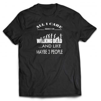 All I care about is the walking dead Cotton T-shirt