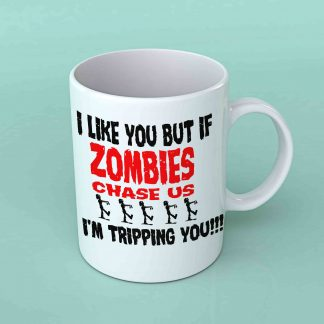 I like you but if zombies chase us coffee mug