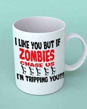 I like you but if zombies chase us coffee mug