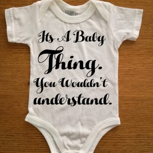 Its a baby thing baby grow