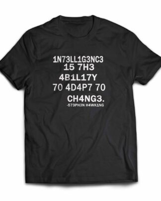 Intelligence is the ability to adapt T-shirt
