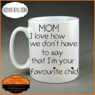 Mothers day gift Favourite child coffee mug