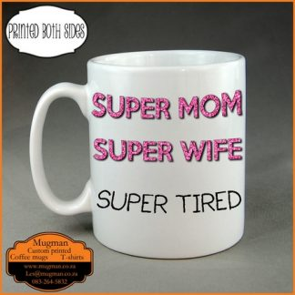 Mothers day gift super mom super tired coffee mug