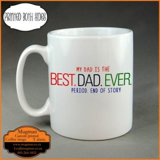My Dad is the best dad ever Coffee mug