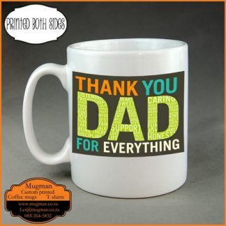 Thank you dad for everything coffee mug