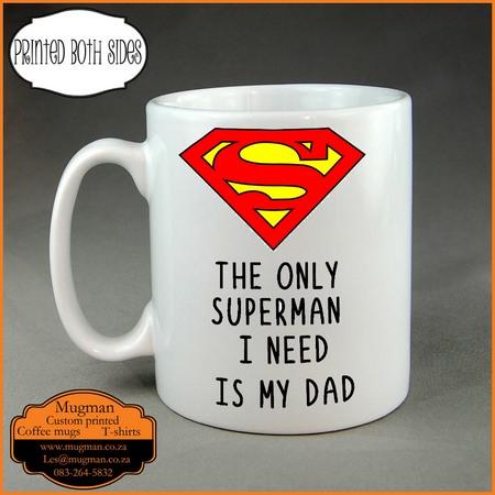The only superman I need is my Dad coffee mug