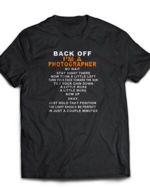 Back off im a photographer 100% 180g T-shirt
