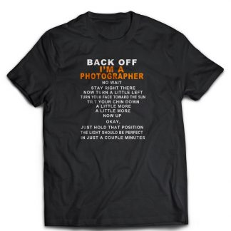 Back off im a photographer 100% 180g T-shirt
