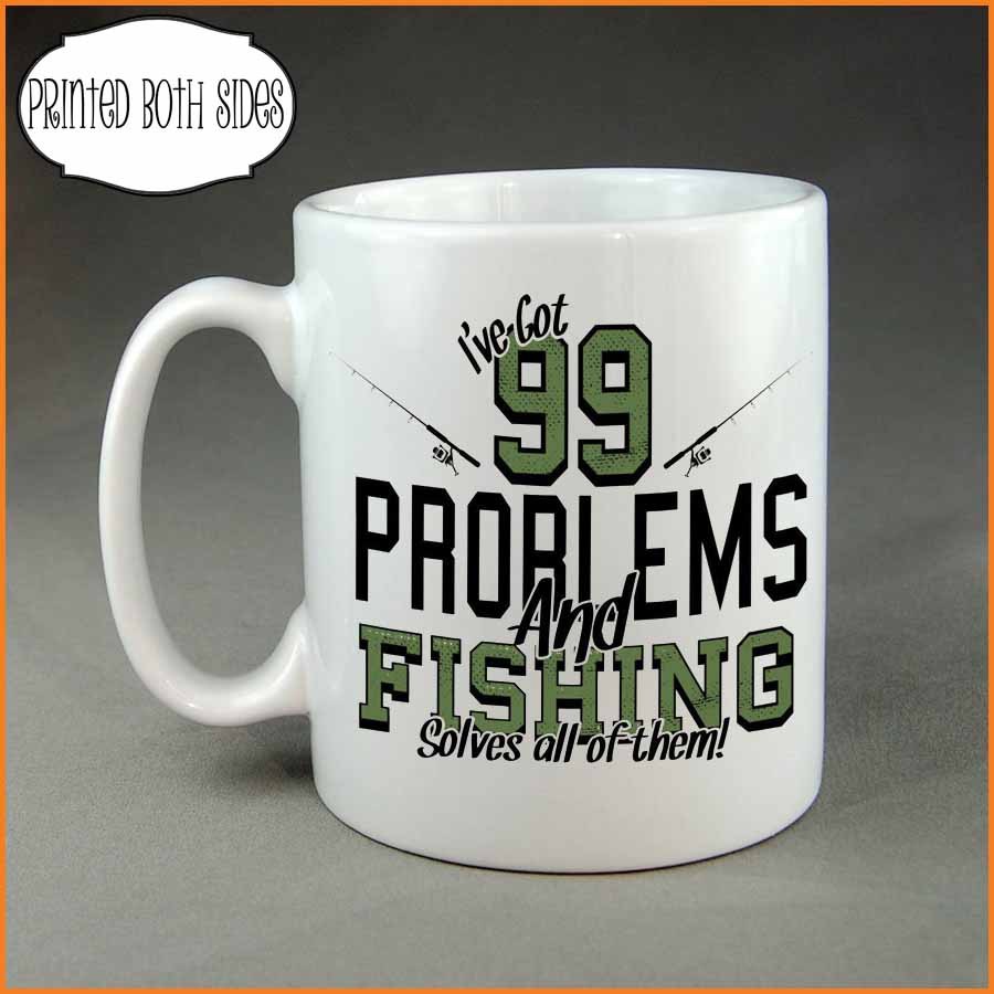 99 problems and fishing solves them all coffee mug