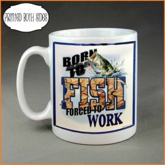 Born to fish forced to work Coffee mug