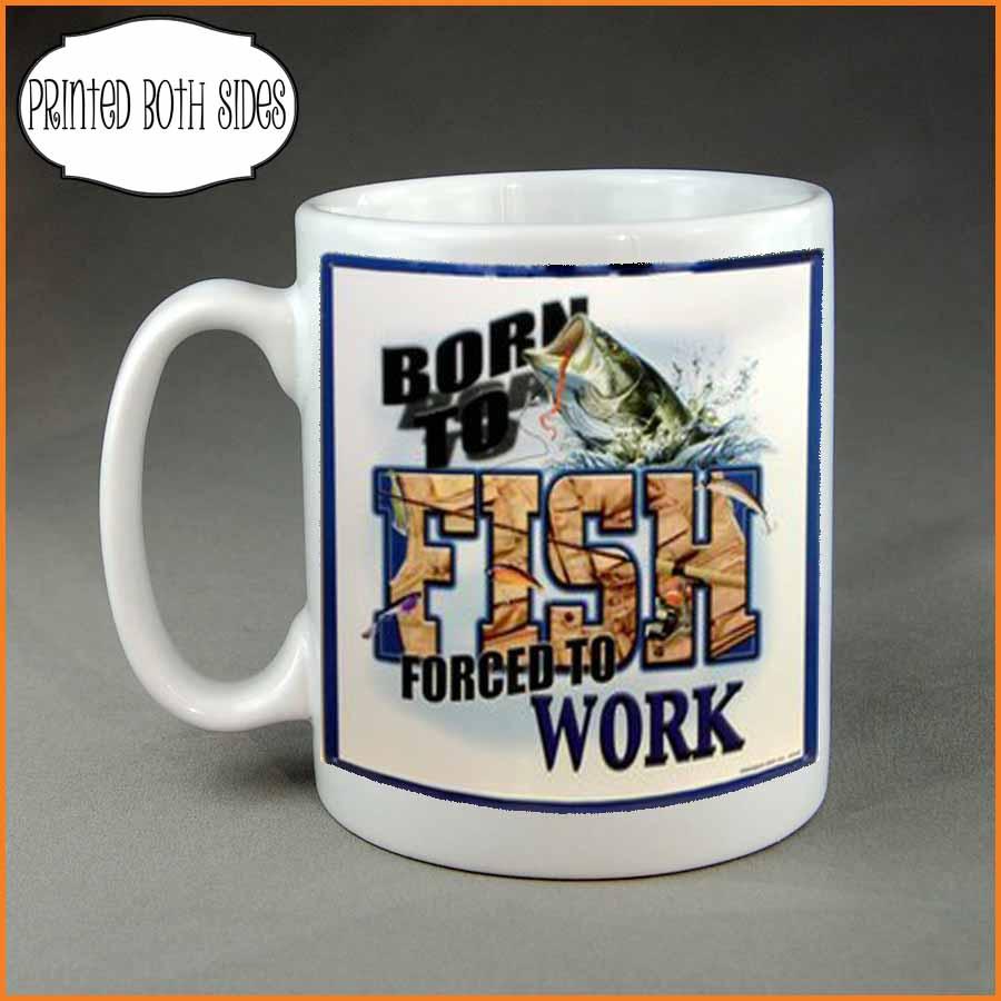 Born to fish forced to work Coffee mug