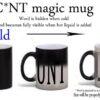 Cunt colour changing magic mug
