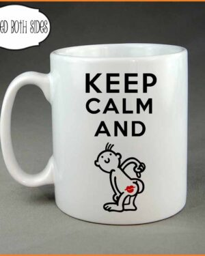 Keep calm and kiss my ass coffee mug