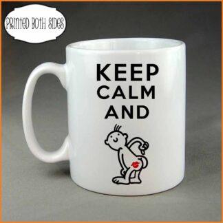 Keep calm and kiss my ass coffee mug