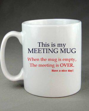 This is my meeting mug coffee mug