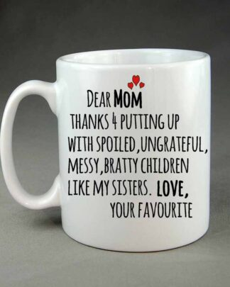 Thanks for putting up with spoiled children Coffee mug