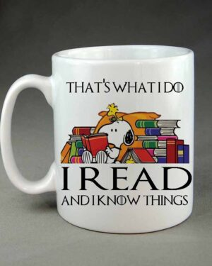 Thats what I do I read and know things coffee mug
