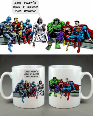 And thats how I saved the world super hero coffee mug