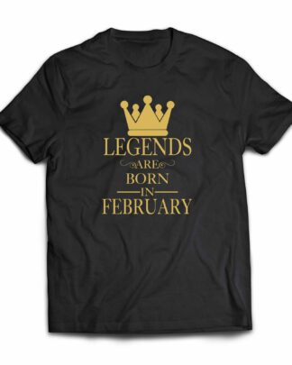 Legends are born in February Cotton Tshirt