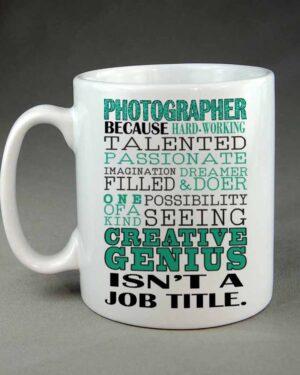 Photographer because creative genius isn't a job title coffee mug