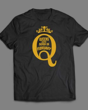 Queens are born in February Cotton T-shirt