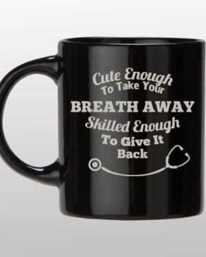 Cute enough to take your breath away coffee mug silver
