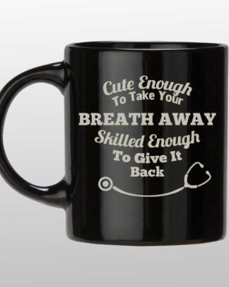 Cute enough to take your breath away coffee mug silver