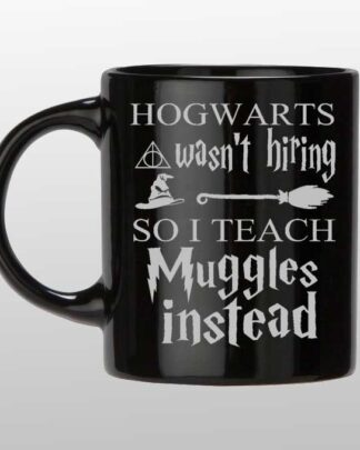 Hogwarts wasnt hiring Black and silver custom mug