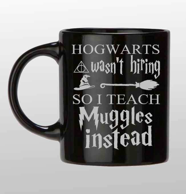 Hogwarts wasnt hiring Black and silver custom mug