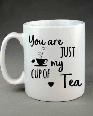 You are just my cup of tea custom coffee mug