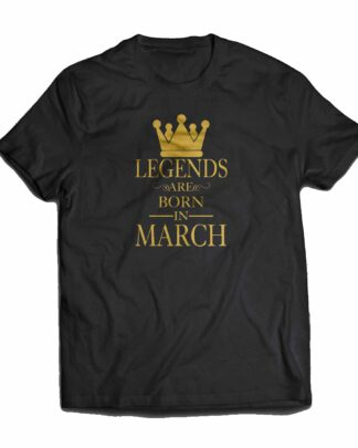 Legends are born in March Cotton T-shirt