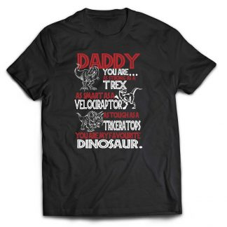 Daddy you're as strong as a T-Rex cotton T-shirt