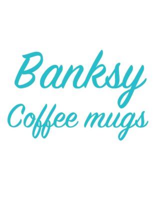 Banksy mugs