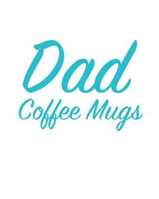 Dad Coffee mugs