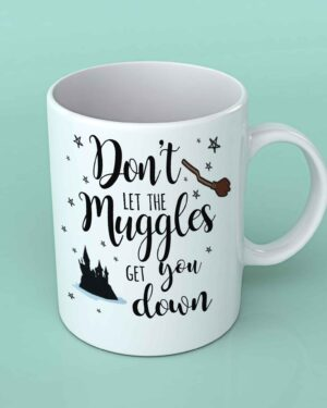 Don't let the muggles get you down coffee mug