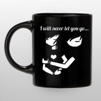I will never let you go black coffee mug