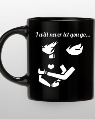 I will never let you go black coffee mug
