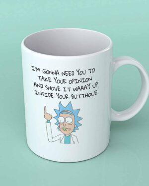 I'm gonna need you to take your opinion rick and Morty Coffee mug