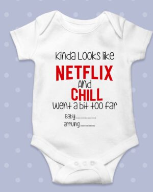 Kinda looks like netflix and Chill went a bit to far Baby grow
