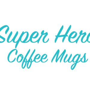 Super Hero Coffee mugs