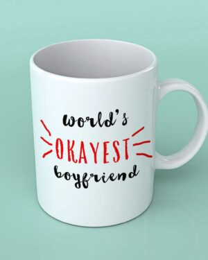 World's okayest boyfriend Coffee mug