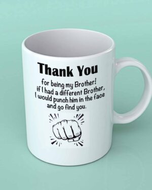 Thank you for being my Brother coffee mug