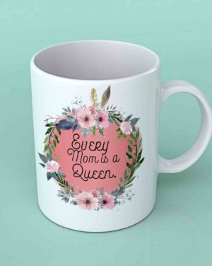 Every mom is a queen Coffee mug