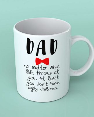 Dad no matter what life throws at you coffee mug