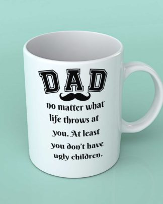 Dad no matter what life throws at you coffee cup