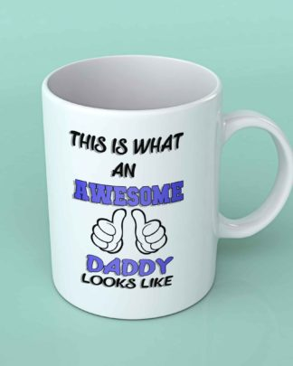 This is what an awesome Daddy looks like coffee mug