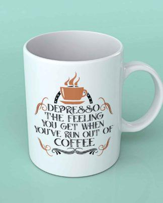 Depresso the feeling coffee mug
