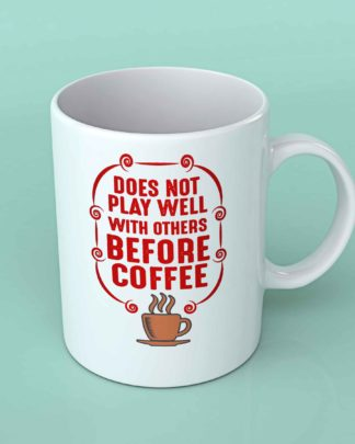 Does not play well with others coffee mug