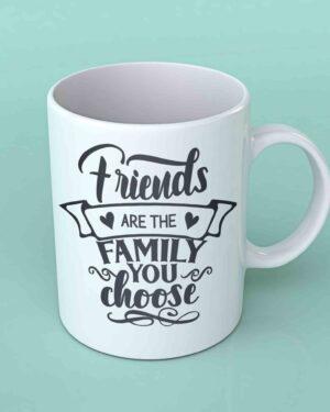 Friends are the family you choose coffee mug