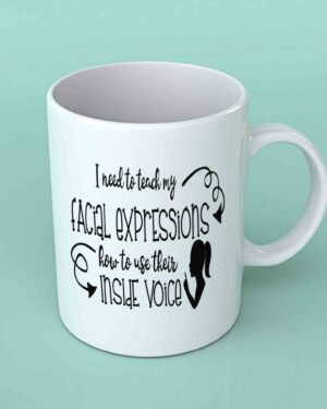I need to teach my facial expressions coffee mug